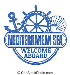 Grunge rubber stamp with the text Mediterranean Sea, welcome aboard written inside, vector illustration