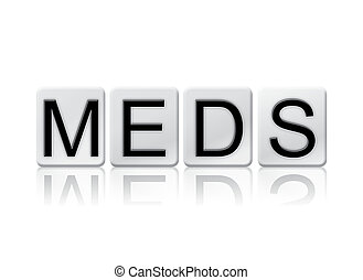 Meds Isolated Tiled Letters Concept and Theme