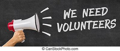 megáfono, -, nosotros, necesidad, tenencia, voluntarios, hombre