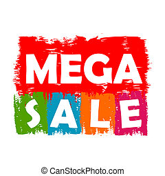 mega sale drawn label - text in red, green, blue, orange and...