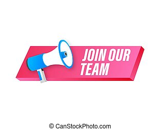 Megaphone label with join our team. Megaphone banner. Web design. Vector stock illustration.