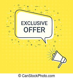 Megaphone With Exclusive Offer Speech Bubble. Loudspeaker. Illustrations For Promotion Marketing For Prints And Posters, Menu Design, Shop Cards, Cafe, Restaurant Badges, Tags, Packaging etc.