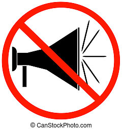 megaphone with red not allowed sign
