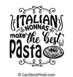 mejor, marca, refrán, cita, print., bueno, italiano, pasta., nonnas, pastas
