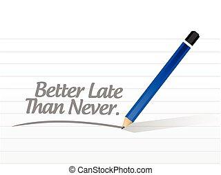 mejor, nunca, ilustración, tarde, mensaje, que