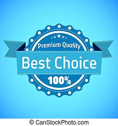 mejor, opción, prima, calidad, insignia, vector, ilustración