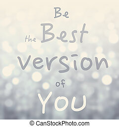 mejor, ser, versión, cita, hermoso, o, mensaje, de ...
