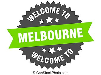 Melbourne sign. welcome to Melbourne green sticker