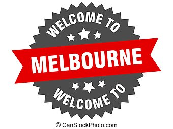 Melbourne sign. welcome to Melbourne red sticker