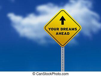 meldingsbord, dromen, straat, vooruit, jouw