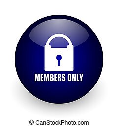 Members only blue glossy ball web icon on white background. Round 3d render button.