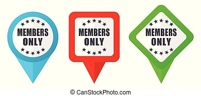 Members only sign red, blue and green vector pointers icons. Set of colorful location markers isolated on white background easy to edit