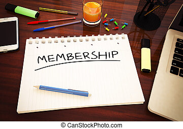 Membership - handwritten text in a notebook on a desk - 3d render illustration.