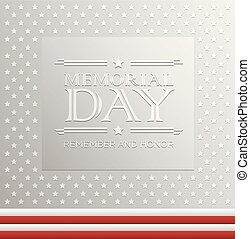 Memorial Day background. Remember and Honor. Memorial Day American design