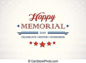 Memorial Day greetings background - Celebrate Honor Remember text - Memorial Day vector illustration