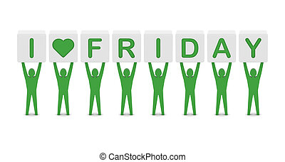 Men holding phrase i love friday