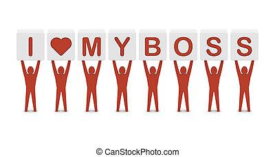 Men holding the phrase i love my boss. Concept 3D illustration.