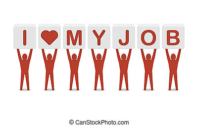 Men holding the phrase i love my job. Concept 3D illustration.