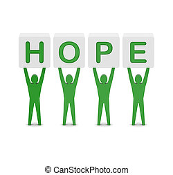 Men holding the word hope. Concept 3D illustration.