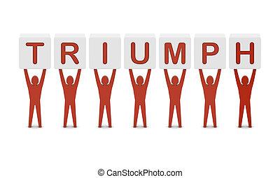 Men holding the word triumph. Concept 3D illustration.