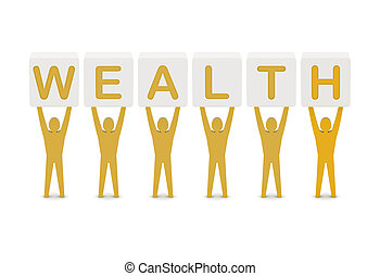 Men holding the word wealth. Concept 3D illustration.
