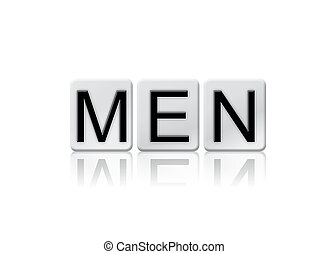 Men Isolated Tiled Letters Concept and Theme