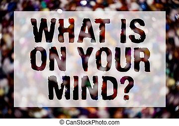 menigte, foto, verstand, intellectueel, slag, boodschap, open, jouw, wat, ideeën, schrijvende , innovatie, conceptueel, blurry, zakelijk, het tonen, question., hand, georiënteerd, gedachten, denkt, things., reflectie, tekst