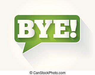 mensagem texto, bolha, bye!
