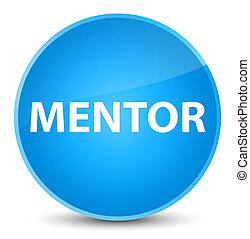 Mentor elegant cyan blue round button