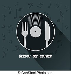 Menu of Music with vinyl, knife ,fork and musical notes background concept