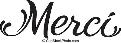 merci - hand written text - merci - handwritten word for...