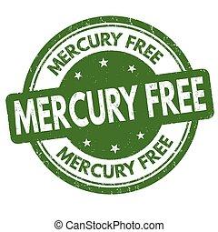 Mercury free sign or stamp