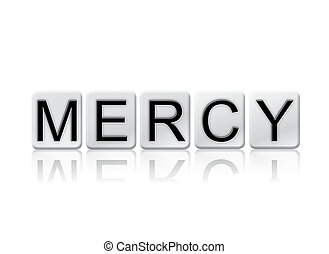 Mercy Isolated Tiled Letters Concept and Theme