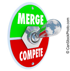Merge Vs Compete words on a toggle switch to illustrate ...