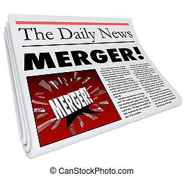 Merger newspaper headline breaking news of multiple...