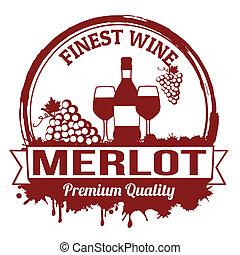 Merlot wine stamp - Merlot finest wine grunge rubber stamp...