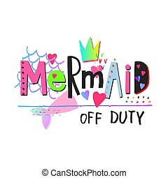 Mermaid off duty heart shirt print quote lettering