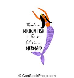 Mermaid quote. Sea princess with a crown and dark hair. Lettering design. Vector illustration. Isolated