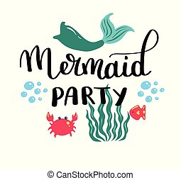 Mermaids party. Inspirational quote about summer. Modern calligraphy phrase with hand drawn Simple vector lettering for print and poster. Typography design