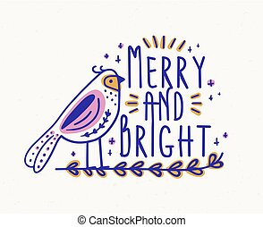Merry and Bright festive lettering handwritten with decorative calligraphic font. Written holiday wish decorated with cute bird sitting on branch. Seasonal vector illustration for Christmas postcard.