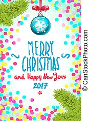 Merry Christmas and Happy New Year 2017 greeting card, vector illustration. confetti on the table, a hand-written inscription merry christmas and happy new year 2017, christmas tree branch Christmas ball art vector