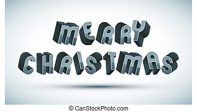 Merry Christmas greeting card with phrase made with 3d retro sty