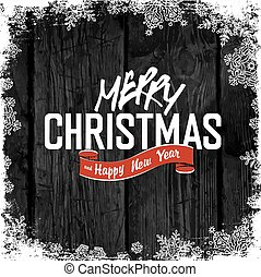 Merry Christmas! Greeting on Wooden Black Background. Snowflakes white frame isolated.