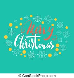 Merry Christmas hand lettering. Handmade calligraphy on green snowflakes background. Christmas style font. Vector illustration. Grunge handdrawn font.