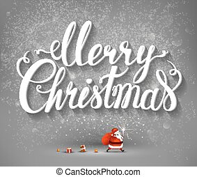 Merry Christmas inscription and Santa Claus with gifts -...