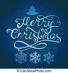 Merry Christmas lettering. Greeting card with hand-drawn letters, Christmas tree and snowflakes on grunge blue paper. Design elements for scrapbooking.