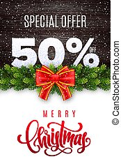 Merry Christmas lettering. Holiday sale 50 percent off. Numbers of snow on wood background with fir garland and red bow. Limited time only. Special offer