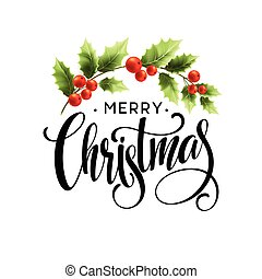 Merry Christmas Lettering with holly berry. Vector...