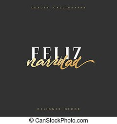 Merry Christmas. Spanish inscription. Feliz Navidad.