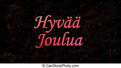 "Merry Christmas text in Finnish ""Hyvaa joulua"" on black..."